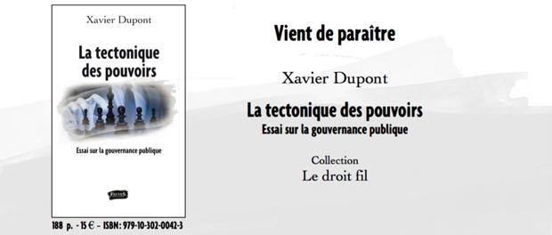 Sortie du livre de Xavier Dupont : La Tectonique des pouvoirs, essai sur la gouvernance publique
