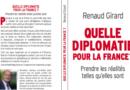 27 mars à 18h30 – Conférence de Renaud Girard sur son livre : «Quelle diplomatie pour la France ?»