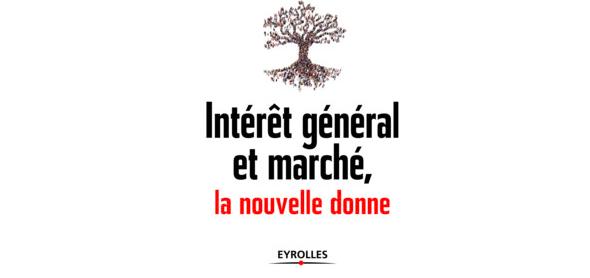 Sortie du livre de Claude Revel : «Intérêt général et marché, la nouvelle donne»