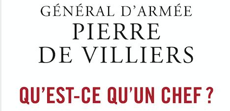 «Qu'est-ce qu'un chef ?», par le Général Pierre de Villiers