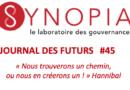 Journal des Futurs #45 – Coronavirus :  pourquoi nos critiques ne sont pas satisfaisantes ?