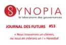 Journal des Futurs #53 – Crise sanitaire du Covid-19 : Comment passer du stade de la réaction à celui de l'anticipation ?