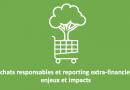10 juin 2021 – Webinaire «Achats responsables et reporting extra-financier : enjeux et impacts «
